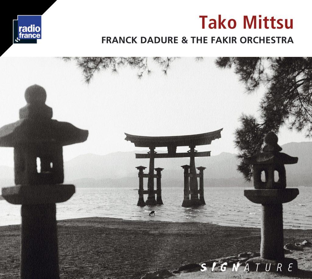 Tako Mitsu Franck Dadure & the Fakir orchstra